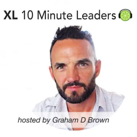 xl 10 minute leaders podcast